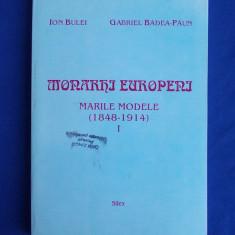 ION BULEI - MONARHI EUROPENI * MARILE MODELE ( 1848-1914 ) - VOL.1 - 1997* - Istorie