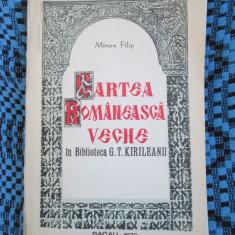 Mircea FILIP - CARTEA ROMANEASCA VECHE in Biblioteca G. T. KIRILEANU (1970)