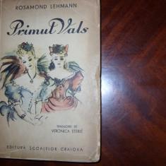 ROSAMOND LEHMANN - PRIMUL VALS ( carte veche, foarte rara ) *