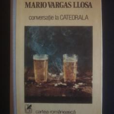 MARIO VARGAS LLOSA - CONVERSATIE LA CATEDRALA, Alta editura