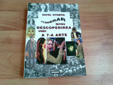 ITINERAR INTRU DESCOPERIREA UNEI A 7 -A ARTE -SAVEL STIOPUL, Alta editura