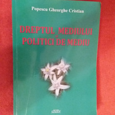 DREPTUL MEDIULUI SI POLITICI DE MEDIU - POPESCU GHEORGHE CRISTIAN - Carte Dreptul mediului