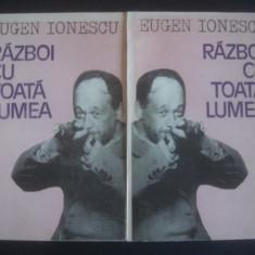 EUGEN IONESCU - RAZBOI CU TOATA LUMEA 2 volume - Biografie