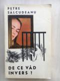 DE CE VAD INVERS? - Petre Salcudeanu