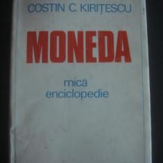 COSTIN C. KIRITESCU - MONEDA * MICA ENCICLOPEDIE