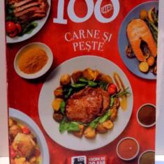 100 RETETE, CARNE SI PESTE, 2015 - Carte Retete traditionale romanesti