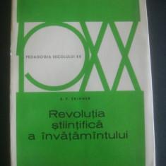 B. F. SKINNER - REVOLUTIA STIINTIFICA A INVATAMANTULUI * PEDAGOGIA SEC. XX