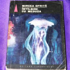 MIRCEA OPRITA - INTALNIRE CU MEDUZA. science fiction - Carte SF