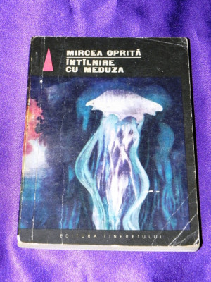 MIRCEA OPRITA - INTALNIRE CU MEDUZA. science fiction foto