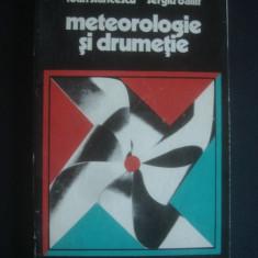 IOAN STANCESCU, SERGIU BALLIF - METEOROLOGIE SI DRUMETIE
