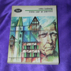 Intre cer si pamant - Otto Ludwig colectia bpt 1161 (f0662 - Roman