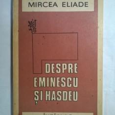 Mircea Eliade – Despre Eminescu si Hasdeu - Biografie