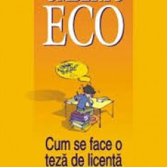Umberto eco cum se face o teza de licenta - Curs dezvoltare personala