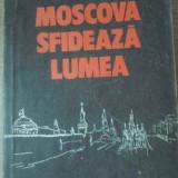 Moscova Sfideaza Lumea - Ion Ratiu, 392924 - Istorie