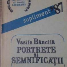 Portrete Si Semnificatii - Vasile Bancila ,393019