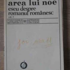 Arca Lui Noe Eseu Despre Romanul Romanesc Vol.1 - Nicolae Manolescu, 393040 - Biografie
