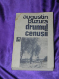 Augustin Buzura - Drumul cenusii (f0710, Augustin Buzura