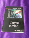 Thomas Nagel - Ultimul cuvant (f0844