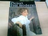 PICTORI RUSI MODERNI -VASILE FLOREA, Alta editura, Vasile Florea