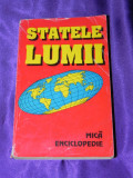 Statele lumii Mica enciclopedie editia a 6-a (f0853