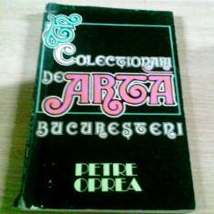 COLECTIONARI DE ARTA BUCURESTENI-PETRE OPREA