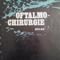 MIRCEA OLTEANU: OFTALMOCHIRURGIE. ATLAS, VOL. I - Carte Oftalmologie
