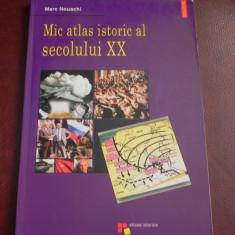 Mic atlas istoric al secolului XX - Marc Nouschi (f0867 - Istorie