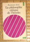 La philosophie critique de l histoire / Raymond Aron