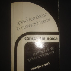 CONSTANTIN NOICA - SPIRITUL ROMANESC IN CUMPATUL VREMII - Filosofie