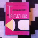 INTRODUCERE in televiziune editura tehnica carte tehnica ilustrata hobby 1961, Alta editura