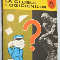 Din nou in clubul logicienilor- Colectia alfa 1980 - Carte Matematica