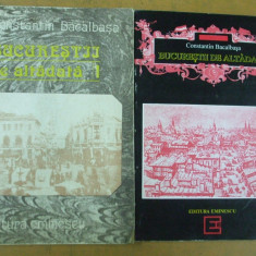 Bucurestii de altadata 2 volume C. Bacalbasa Bucuresti 1987