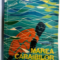 Archie Carr - Aventurile unui naturalist in Marea Caraibilor