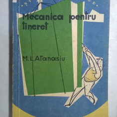 M. L. Atanasiu - Mecanica pentru tineret