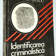 Identificarea criminalistica Lucian Ionescu, Dumitru Sandu - 1990 - Carte Criminologie