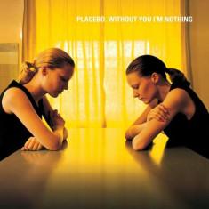 PLACEBO Without You Im Nothing 180g LP (vinyl) - Muzica Rock