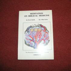 Meditatie la medicina biblica (text in engleza) - Pavel Chirila, Mihai Valica - Carte ezoterism