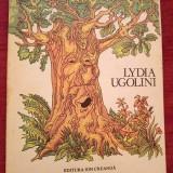 Un batrin copac povesteste, Lydia Ugolini, Ed. Ion Creanga 1983, colectie - Carte de povesti