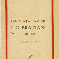 Din viata familiei I.C.Bratianu -1821-1891 - Sabina Cantacuzino - Carte Editie princeps