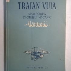 Traian Vuia – Realizarea zborului mecanic - Carti Transporturi