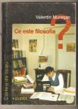 Valentin Muresan-Ce este filosofia