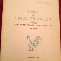 Manual de limba franceza pentru uzul lucratorilor din activitatea hoteliera - Carte Epoca de aur
