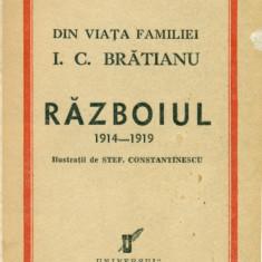 Din viata familiei I.C.Bratianu - Razboiul 1914-1919 - Sabina Cantacuzino - Carte Editie princeps