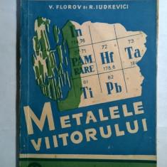 V. Florov, R. Iudkevici – Metalele viitorului