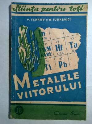 V. Florov, R. Iudkevici – Metalele viitorului foto