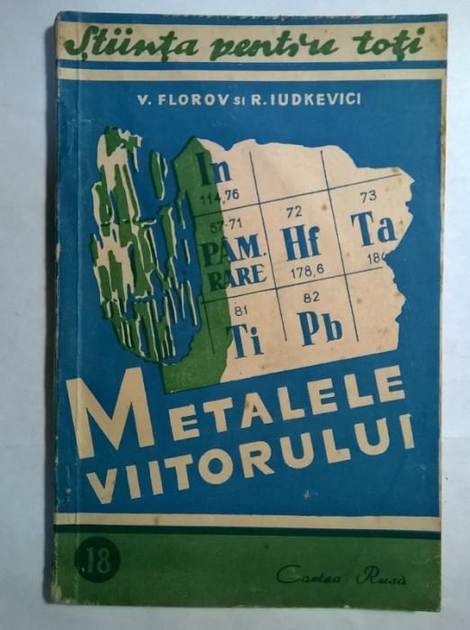 V. Florov, R. Iudkevici – Metalele viitorului foto mare