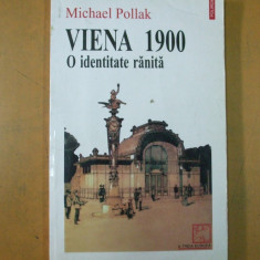 Viena 1900 o identitate ranita M. Pollak Iasi 1998 - Istorie
