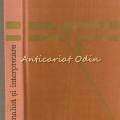 Analiza Si Interpretare. Orientari In Critica Literara Contemporana
