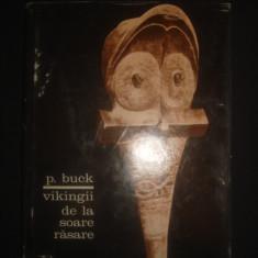 P. BUCK - VIKINGII DE LA SOARE RASARE, Alta editura