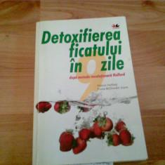 DETOXIFIEREA FICATULUI IN O ZILE-PATRICK HOLFORD-FIONA McDONALD JOICE - Carte Dietoterapie, Litera